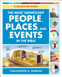 The Most Significant People, Places, and Events in the Bible
