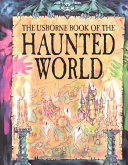 The Usborne Book of the Haunted World