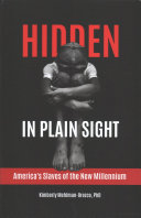 link to Hidden in plain sight : America's slaves of the new millennium in the TCC library catalog