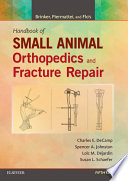 Brinker  Piermattei and Flo s Handbook of Small Animal Orthopedics and Fracture Repair   E Book