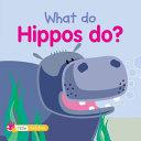 What Do Hippos Do?