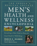 The People s Medical Society Men s Health and Wellness Encyclopedia