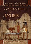 Apprenticed to Anubis