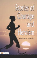 Stories of Courage and Heroism