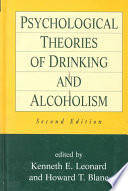 """""""Psychological Theories of Drinking and Alcoholism"""" by Kenneth E. Leonard, Howard T. Blane"""