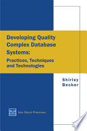 Developing Quality Complex Database Systems  Practices  Techniques and Technologies