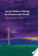 Sacred Modes of Being in a Postsecular World