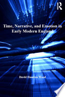 Time  Narrative  and Emotion in Early Modern England