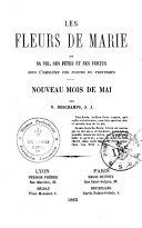 Les fleurs de Marie ou sa vie, ses fêtes et ses voertus