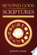 BEYOND GODS AND SCRIPTURES