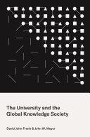 The university and the global knowledge society / David John Frank & John W. Meyer