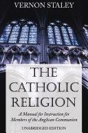 The Catholic Religion, Unabridged Edition