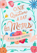 One Question a Day for Moms: Daily Reflections of Motherhood