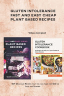 Gluten Intolerance Fast and Easy Cheap Plant Based Recipes