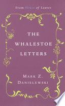 Mark Z  Danielewski s The Whalestoe Letters