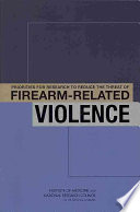 Priorities for Research to Reduce the Threat of Firearm Related Violence Book