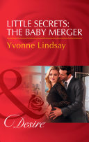 Little Secrets: The Baby Merger (Mills & Boon Desire) (Little Secrets, Book 3)