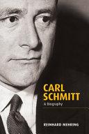 Carl Schmitt : a biography / Reinhard Mehring ; translated by Daniel Steuer