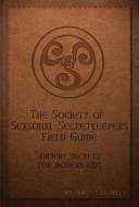 The Society of Seasonal Secretkeepers Field Guide