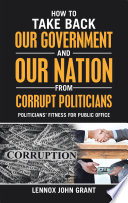 How to Take Back Our Government and Our Nation from Corrupt Politicians
