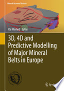 3D  4D and Predictive Modelling of Major Mineral Belts in Europe