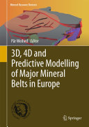 3D, 4D and Predictive Modelling of Major Mineral Belts in Europe