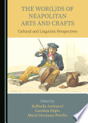 The Wor L Ds Of Neapolitan Arts And Crafts Book PDF