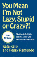 You Mean I'm Not Lazy, Stupid or Crazy?! Book