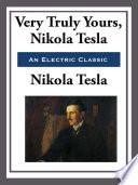 Yours Truly  Nikola Tesla