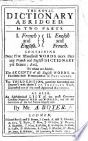The Royal Dictionary Abridged ... The Third Edition, Carefully Corrected and Improv'd, Etc