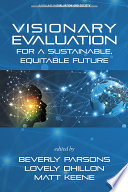 Visionary Evaluation for a Sustainable  Equitable Future
