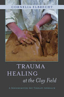 Trauma Healing at the Clay Field