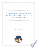 From Recovery to Reinvestment: The Impact of the Recovery Act on America's Cities