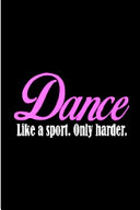 Dance Like a Sport  Only Harder
