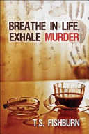 Read Online Breathe in Life, Exhale Murder For Free