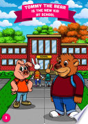Tommy the Bear is the new kid at school