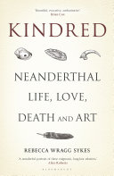 link to Kindred : Neanderthal life, love, death and art in the TCC library catalog