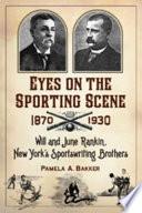 Eyes on the Sporting Scene, 1870–1930