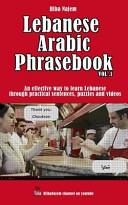 Lebanese Arabic Phrasebook Vol  1