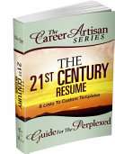 The Career Artisan Series: The 21st Century Resume & Linkes to Custom Templates