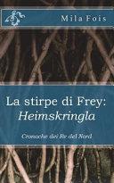 La Stirpe Di Frey: Heimskringla: Cronache Dei Re del Nord
