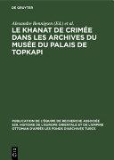 Pdf Le Khanat de Crimée dans les Archives du Musée du Palais de Topkapi Telecharger