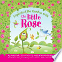 Exploring The Garden With The Little Rose