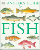 The Angler's Guide to Fish