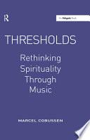 Thresholds Rethinking Spirituality Through Music