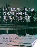 Reaction Mechanisms in Environmental Organic Chemistry