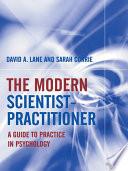 The Modern Scientist Practitioner