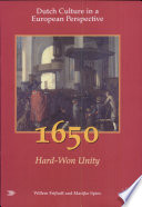 Dutch Culture In A European Perspective 1650 Hard Won Unity