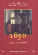Dutch Culture in a European Perspective: 1650, hard-won unity
