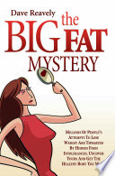 The Big Fat Mystery